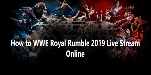 royal rumble 2019 live